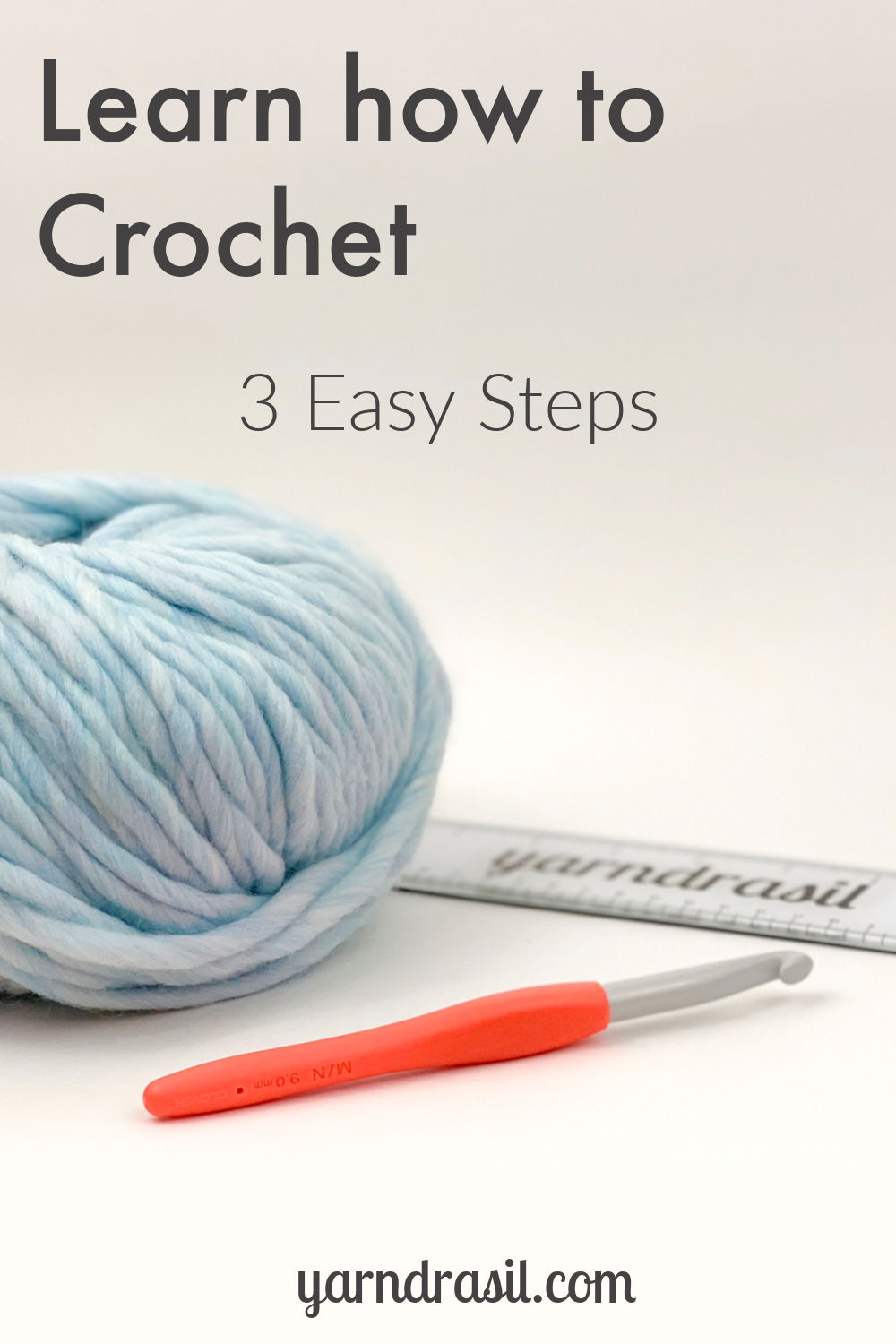 How to Crochet in 3 easy steps, showing a yarn and hook